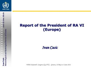 Report  of the President of RA VI  (Europe)