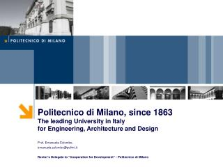 Politecnico di Milano, since 1863 The leading University in Italy