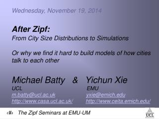 Wednesday, November 19, 2014 After Zipf: From City Size Distributions to Simulations