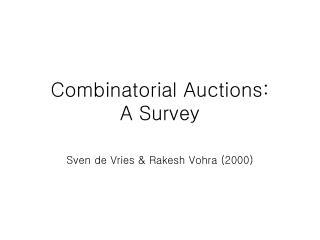 Combinatorial Auctions:  A Survey