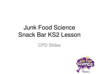 Junk Food Science Snack Bar KS2 Lesson