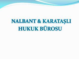 NALBANT & KARATAŞLI  HUKUK BÜROSU