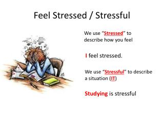 Feel Stressed / Stressful