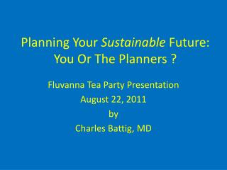 Planning Your  Sustainable  Future: You Or The Planners ?