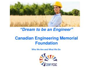 """Dream to be an Engineer"" Canadian Engineering Memorial Foundation"