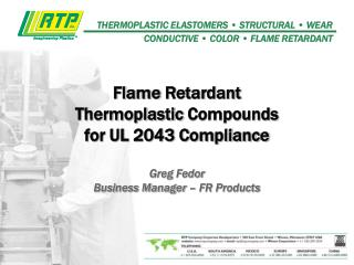 Flame  Retardant  Thermoplastic  Compounds for UL 2043 Compliance