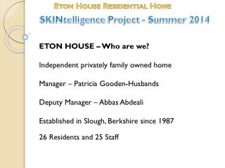 ETON HOUSE – Who are we? Independent privately family owned home