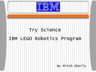 Try Science IBM LEGO Robotics Program