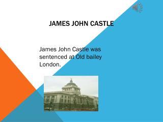 James John  C astle