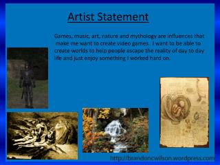 Games, music, art, nature and mythology are influences that
