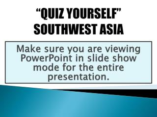 """QUIZ YOURSELF"" SOUTHWEST ASIA"
