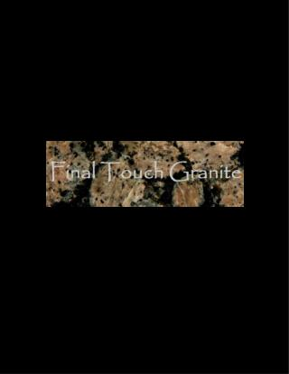 Welcome to Final Touch Granite