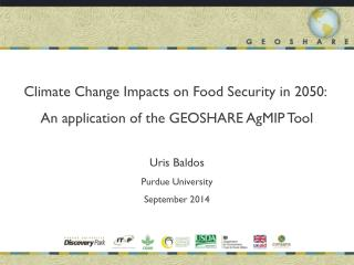 Climate Change Impacts on Food Security in 2050:  An application of the GEOSHARE  AgMIP  Tool
