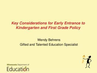 Key Considerations for Early  Entrance  to Kindergarten  and First  Grade Policy