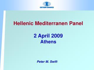 Hellenic Mediterranen Panel 2 April 2009 Athens