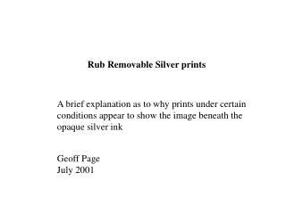 Rub Removable Silver prints