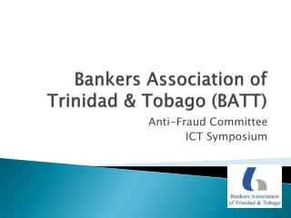 Bankers Association of Trinidad & Tobago (BATT)