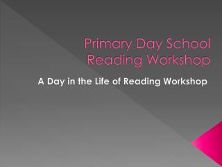 Primary Day School Reading Workshop