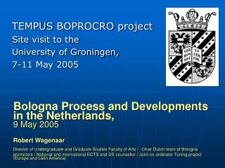 TEMPUS  BOPROCRO  project Site visit to the  University of Groningen, 7-11 May 2005