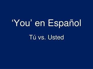 'You' en  Espa ñol