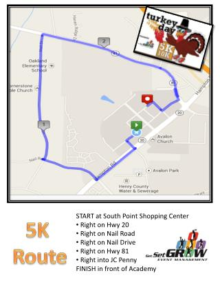START at South Point Shopping Center Right on Hwy 20  Right on Nail Road  Right on Nail Drive