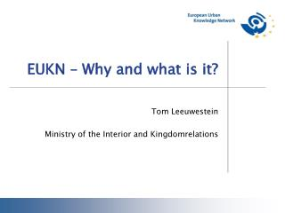EUKN � Why and what is it?