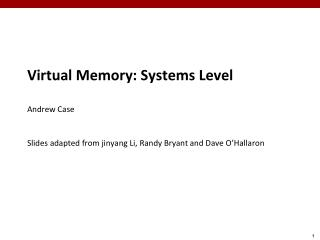 Virtual Memory:  Systems Level Andrew Case