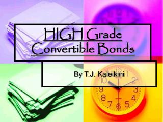 HIGH Grade Convertible Bonds