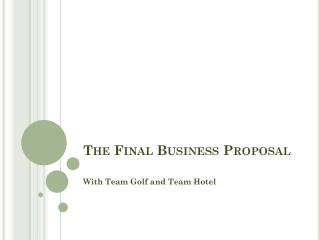 The Final Business Proposal