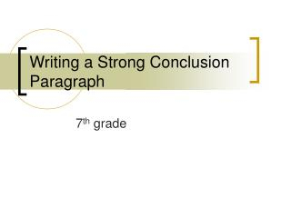 Writing a Strong Conclusion Paragraph