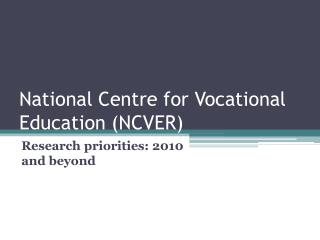 National Centre for Vocational Education (NCVER)