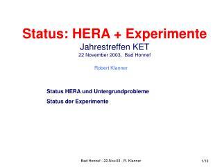 Status: HERA + Experimente Jahrestreffen KET  22 November 2003,  Bad Honnef