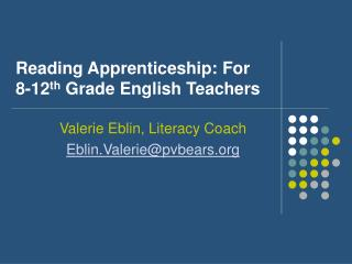 Reading Apprenticeship: For 8-12 th  Grade English Teachers
