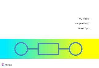NQ Mobile Design  Process Workshop  3