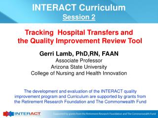 Gerri Lamb, PhD,RN, FAAN Associate Professor Arizona State University