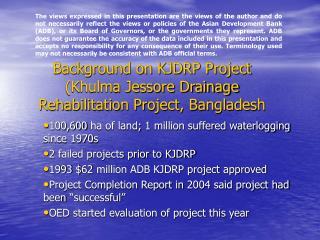 Background on KJDRP Project (Khulma Jessore Drainage Rehabilitation Project, Bangladesh