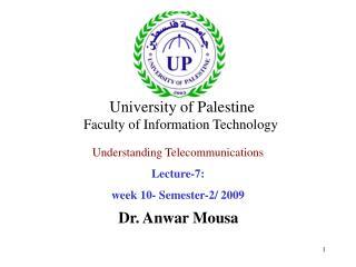 Understanding Telecommunications Lecture-7: week 10- Semester-2/ 2009