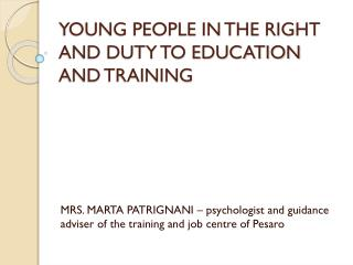 YOUNG PEOPLE IN THE RIGHT AND DUTY TO EDUCATION AND TRAINING
