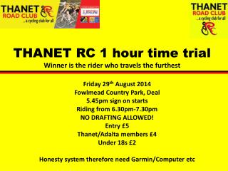 THANET RC 1 hour time trial Winner is the rider who travels the furthest