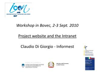 Workshop in  Bovec , 2-3  Sept . 2010 Project website and the Intranet