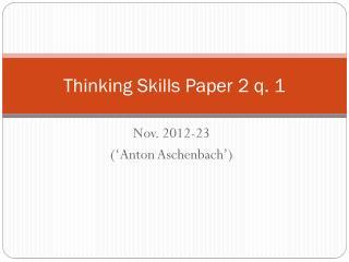 Thinking Skills Paper  2 q. 1