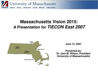 Massachusetts Vision 2015: A Presentation for  TiECON East 2007