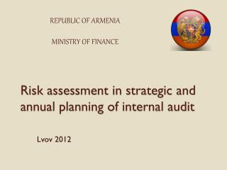 Risk assessment in strategic and annual planning of internal audit