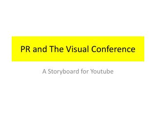PR and The Visual Conference