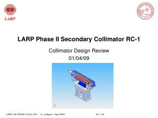 LARP Phase II Secondary Collimator RC-1
