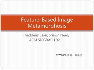 Feature-Based Image Metamorphosis