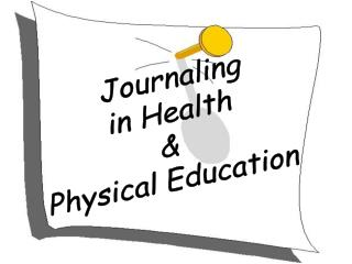 Journaling  in Health  &  Physical Education