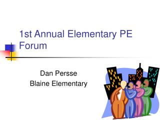 1st Annual Elementary PE Forum