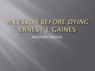 A Lesson Before Dying Ernest j. Gaines