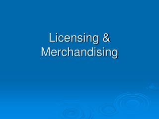 Licensing & Merchandising